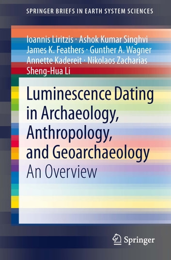Luminescence dating in archaeology from origins to optical shop