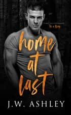 Home At Last ebook by J.W. Ashley