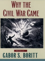 Why the Civil War Came ebook by Gabor S. Boritt