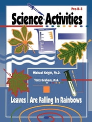 Science Activities - Leaves are Falling in Rainbows ebook by Terry Graham