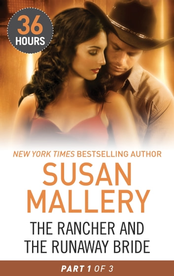 The Rancher and the Runaway Bride Part 1 ebook by Susan Mallery
