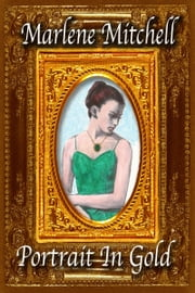 Portrait in Gold ebook by Marlene Mitchell
