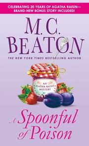 A Spoonful of Poison - An Agatha Raisin Mystery ebook by M. C. Beaton