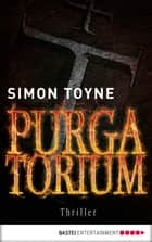 Purgatorium - Thriller ebook by Simon Toyne, Rainer Schumacher