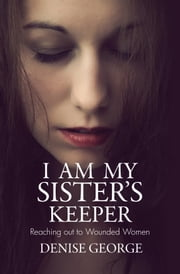 I Am My Sister's Keeper ebook by George, Denise