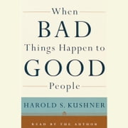When Bad Things Happen to Good People audiobook by Harold S. Kushner