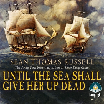 Until the Sea Shall Give Up Her Dead audiobook by Sean Thomas Russell