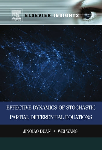 Effective dynamics of stochastic partial differential equations effective dynamics of stochastic partial differential equations ebook by jinqiao duanwei wang fandeluxe Images