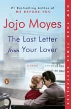The Last Letter from Your Lover - A Novel ebook by Jojo Moyes