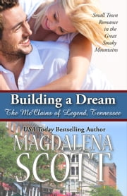Building a Dream - Small Town Romance in the Great Smoky Mountains ebook by Magdalena Scott