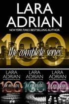 The 100 Series: A Billionaire Romance Trilogy ebook by Lara Adrian