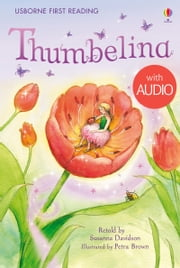 Thumbelina: Usborne First Reading: Level Four ebook by Susanna Davidson, Petra Brown