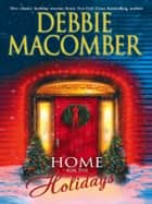 Home for the Holidays - The Forgetful Bride\When Christmas Comes ebook by Debbie Macomber