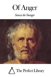 Of Anger ebook by Seneca the Younger