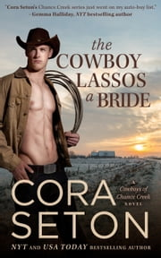 The Cowboy Lassos a Bride ebook by Cora Seton