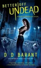 Better Off Undead ebook by DD Barant
