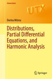 Distributions, Partial Differential Equations, and Harmonic Analysis ebook by Dorina Mitrea
