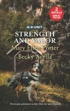 Strength and Valor - An Anthology eBook by Mary Ellen Porter, Becky Avella