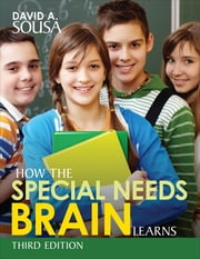How the Special Needs Brain Learns ebook by Dr. David A. (Anthony) Sousa