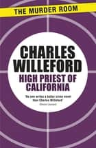 High Priest of California eBook by Charles Willeford
