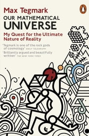 Our Mathematical Universe - My Quest for the Ultimate Nature of Reality ebook by Max Tegmark