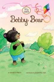 Bobby Bear ebook by Charles Vincent Ghigna,Jacqueline East