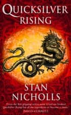 Quicksilver Rising (The Quicksilver Trilogy, Book 1) ebook by Stan Nicholls