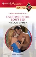 Overtime in the Boss's Bed ebook by Nicola Marsh