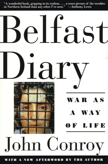 Belfast Diary - War as a Way of Life ebook by John Conroy
