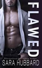 Flawed ebook by Sara Hubbard
