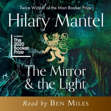 The Mirror and the Light audiobook by Hilary Mantel