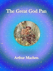 The Great God Pan ebook by Arthur Machen,Arthur Machen