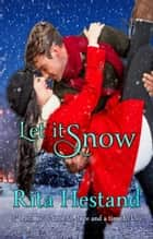 Let it Snow ebook by Rita Hestand