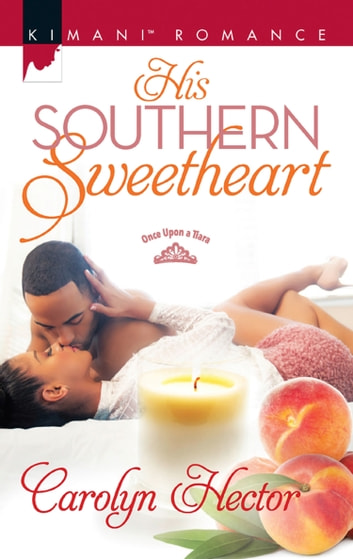His Southern Sweetheart (Mills & Boon Kimani) (Once Upon a Tiara, Book 2) ebook by Carolyn Hector