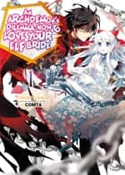 An Archdemon's Dilemma: How to Love Your Elf Bride: Volume 1 ebook by Fuminori Teshima