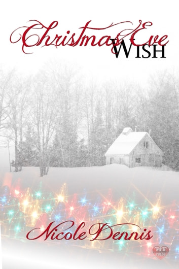 Christmas Eve Wish ebook by Nicole Dennis