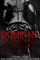 Dominate ebook by Sexxa Kohl