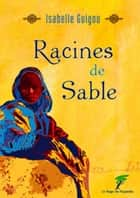 Racines de sable ebook by Isabelle Guigou