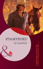 Stampeded (Mills & Boon Intrigue) (Whitehorse, Montana: Chisholm Cattle Company, Book 4) ebook by B.J. Daniels