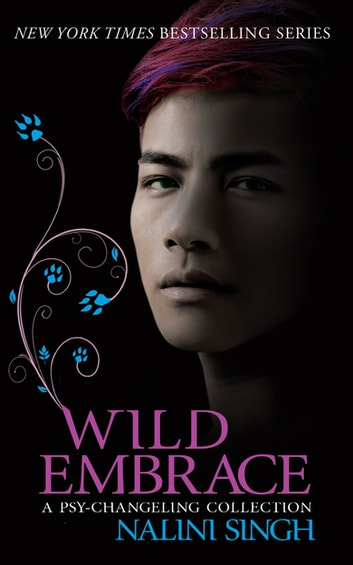 Wild Embrace: A Psy-Changeling Collection ebook by Nalini Singh