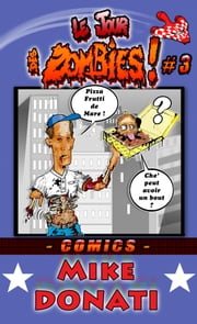 Le jour des Zombies 3 ! eBook par Mike Donati