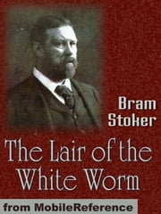 The Lair Of The White Worm (Mobi Classics) ebook by Bram Stoker