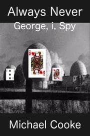 Always Never, George, I, Spy ebook by Michael Cooke