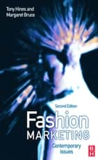 Fashion Marketing ebook by Tony Hines, Margaret Bruce