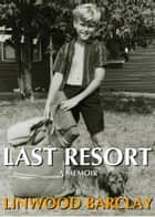 Last Resort ebook by Linwood Barclay