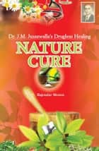 Nature Cure: - ebook by RAJENDRA MENEN