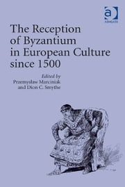 The Reception of Byzantium in European Culture since 1500 ebook by