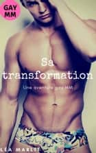 Sa transformation ebook by Léa Marlit