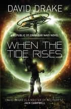 When the Tide Rises - The Republic of Cinnabar Navy series #6 ebook by