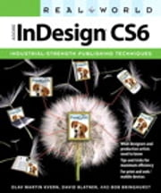 Real World Adobe InDesign CS6 ebook by Olav Martin Kvern,David Blatner,Bob Bringhurst